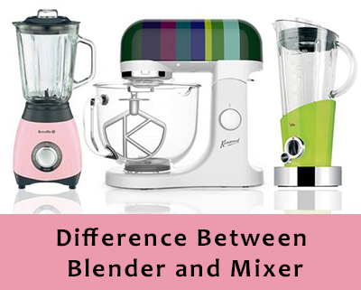 Difference between blender and mixer